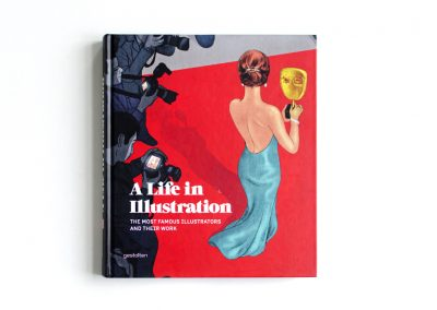 A Life in Illustration, The Most Famous Illustrators and Their Work, Robert Klanten, Hendrik Hellige
