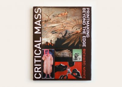 Critical Mass: Printmaking Beyond the Edge, Richard Noyce