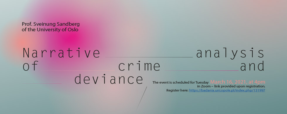 Narrative analysis of crime and deviance